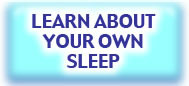 Learn About Your Sleep