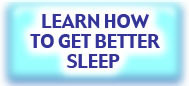 Learn To Get Better Sleep